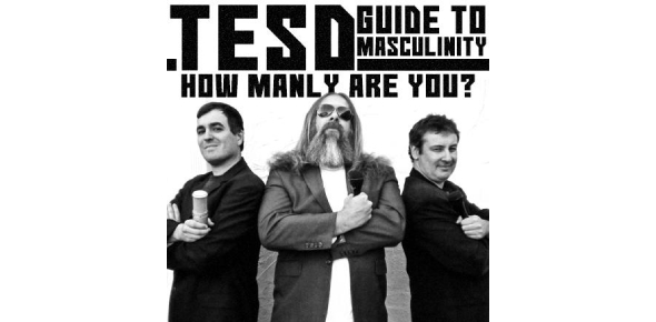 Tesd Guide To Masculinity: How Manly Are You?