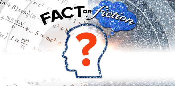 Can You Tell, Fact Or Fiction? Quiz!