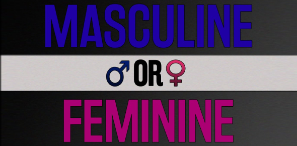 Are You More Feminine Or Masculine?