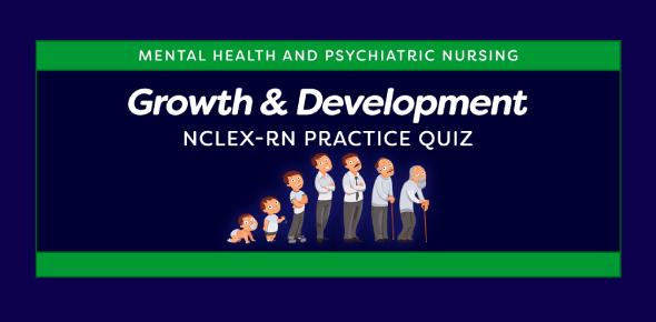 NCLEX Practice Exam: Growth And Development! Trivia Quiz