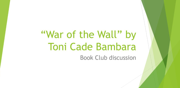 The War Of The Wall By Toni Cade Bambara! Quiz