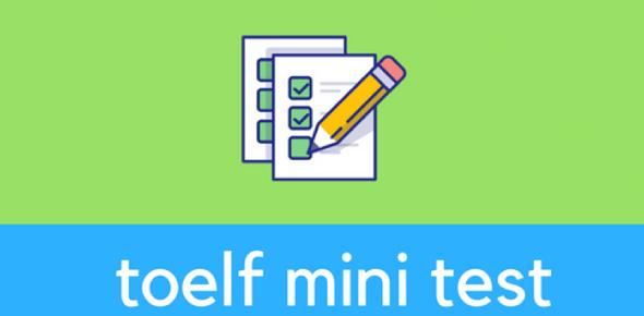TOEFL Mini-test (Skills 27-29)