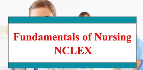 Fundamentals Of Nursing NCLEX Quiz 50