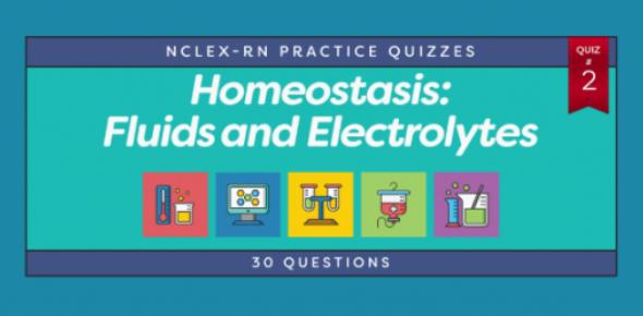 Homeostasis: Fluids And Electrolytes! NCLEX Trivia Quiz