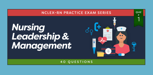 NCLEX Sample Questions For Leadership, Management, Bioethics And Research- (Practice Mode) Www.Rnpedia.Com
