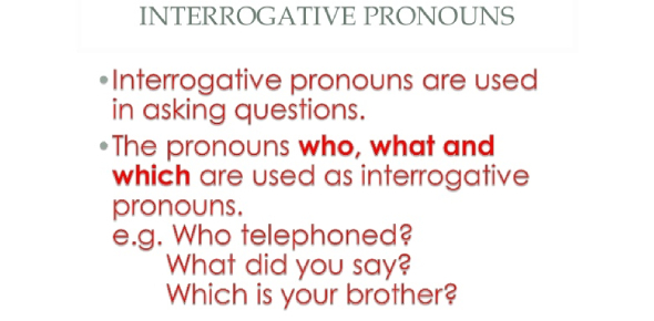 Pronouns - Interrogative & Demonstrative