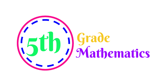 Class 5th Grade Mathematics Quiz!