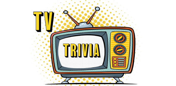 How Much Do You Know About TV Trivia?