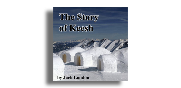 The Story Of Keesh Story By Jack London! Trivia Quiz