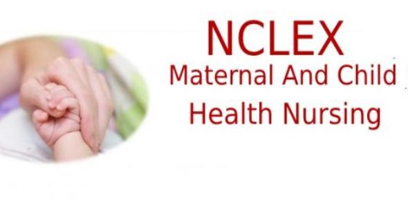 Quiz: Maternal And Child Health Nursing NCLEX Practice Questions