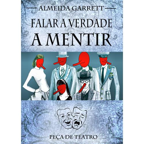 """""""Falar Verdade A Mentir"""", De Almeida Garrett"""