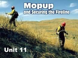 S-130 UNIT 11 Quiz - Mopup & Securing the Fireline