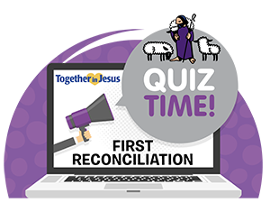 TIJ First Reconciliation Lesson 1: I Belong to a Loving Community