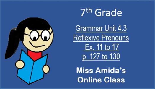 7th Grammar Unit 4.3 Relexive Pronouns Ex. 11 To 17