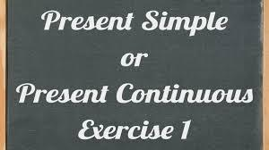 Present Simple Or Present Continuous