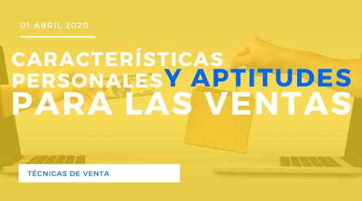 Caracteristicas Personales Y Aptitudes Para Las Ventas.