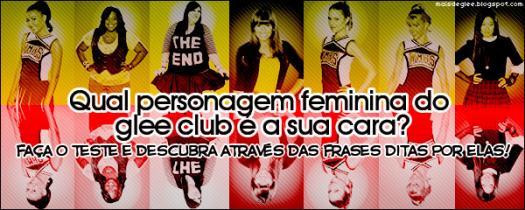 Qual Personagem Feminina Do Glee Club � A Sua Cara?