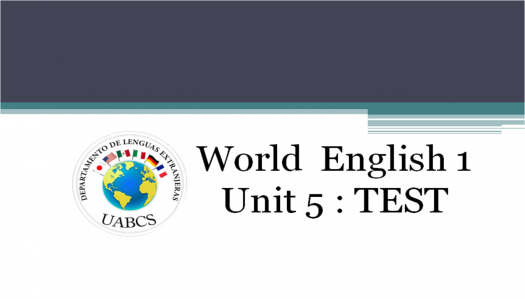 Unti 5 Test / World English 1
