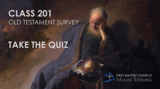 Class 201: Old Testament Survey Quiz