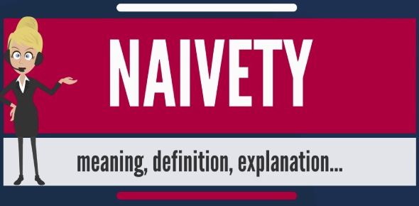 The word naïve refers to lack of experience, wisdom, or judgment. Naïve also relates to