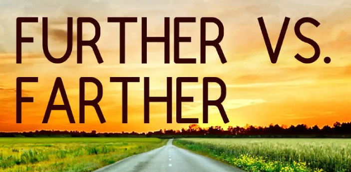 Further and farther are two words which might literally have the same meaning when you are talking