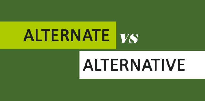 Alternate and Alternative have been generally thought by many people to be sharing the same